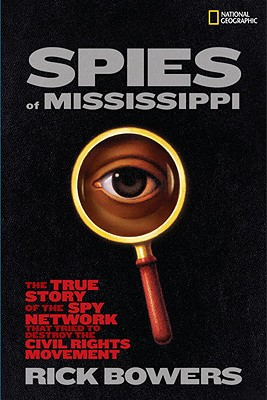 Spies of Mississippi By Bowers, Rick